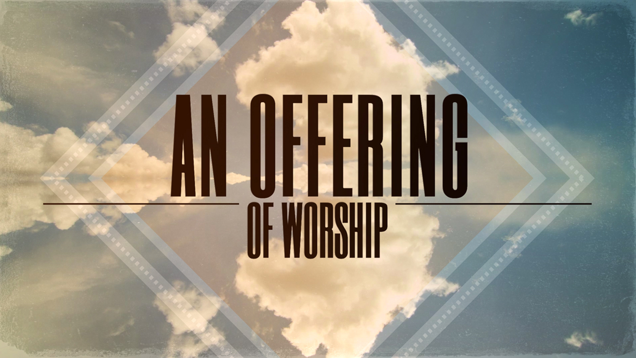 Church Mini Movie Offering of Worship