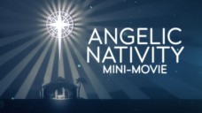 Church Videos - Angelic Nativity