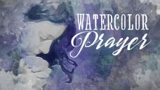 Church Mini Video - Watercolor Prayer