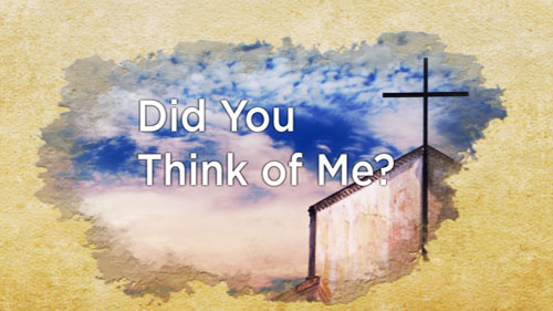 Did You Think of Me - Church Mini Inspirational Videos